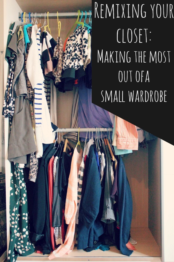 remixing your closet - making the most out of a small wardrobe