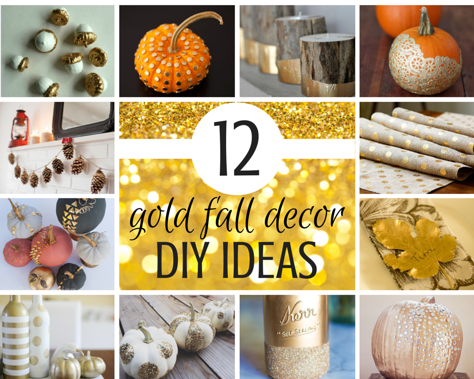 12 gold fall decor diy ideas to try - Diy Fall Decor
