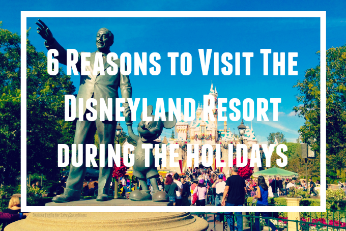 6 Reasons to visit the Disneyland Resort During the Holidays #DisneyHolidays