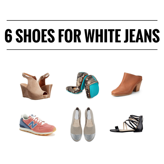 6 SHOES FOR WHITE JEANS