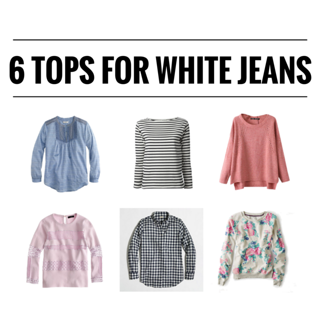 SIX TOPS FOR WHITE JEANS