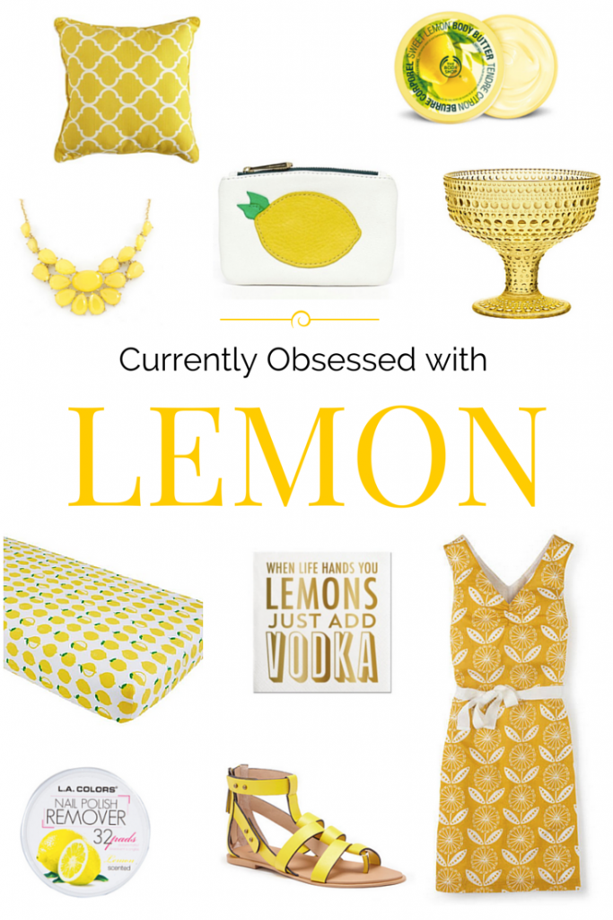 Currently Obsessed with Lemon
