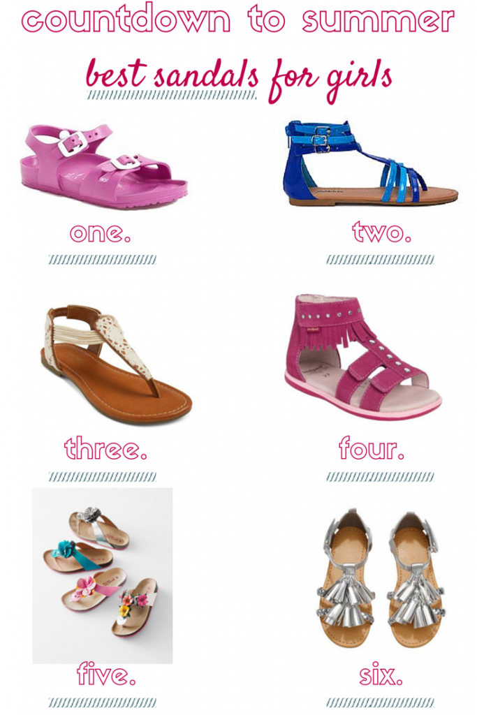 Countdown to Summer- 6 Best Sandals for Girls