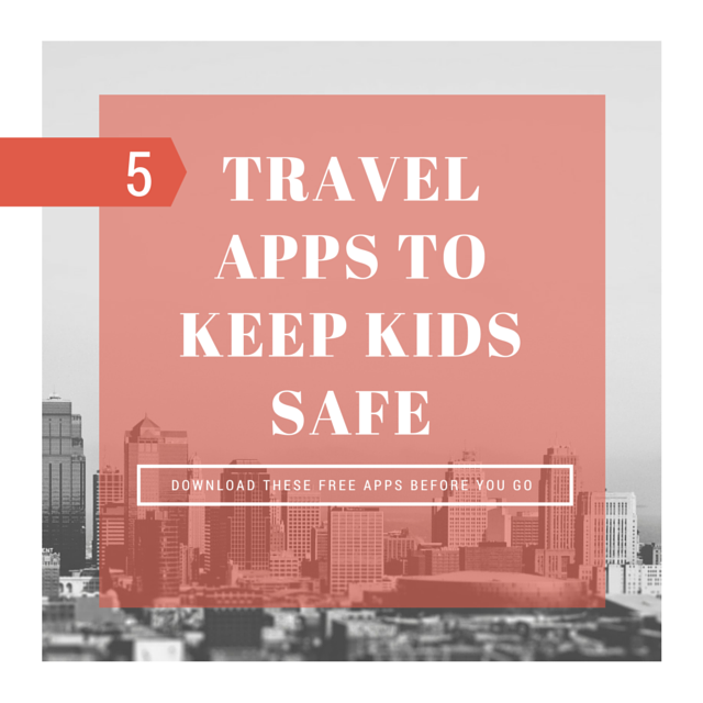 5 Travel Apps to Keep Kids Safe