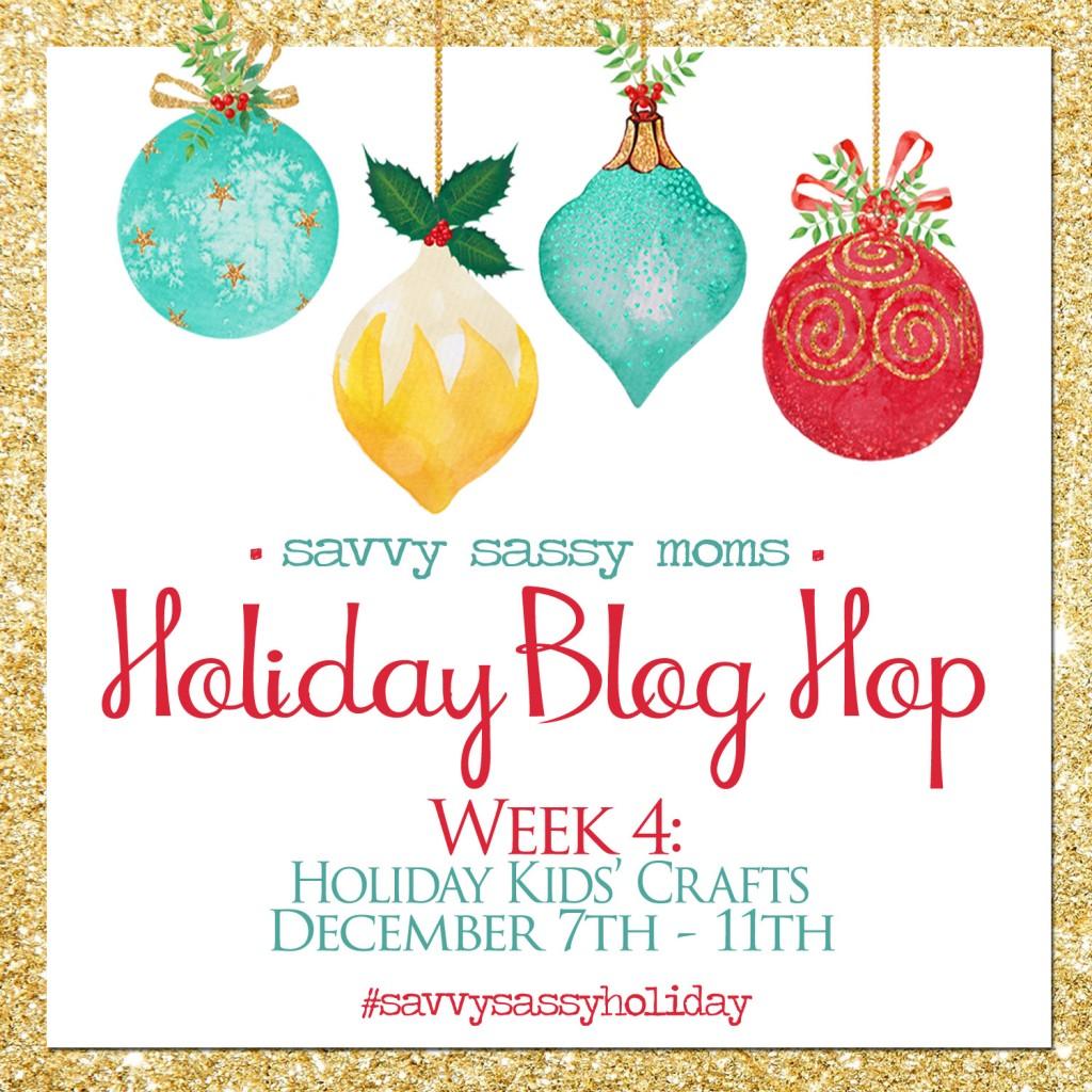 Holiday Blog Hop, Week 4- Crafts for Kids