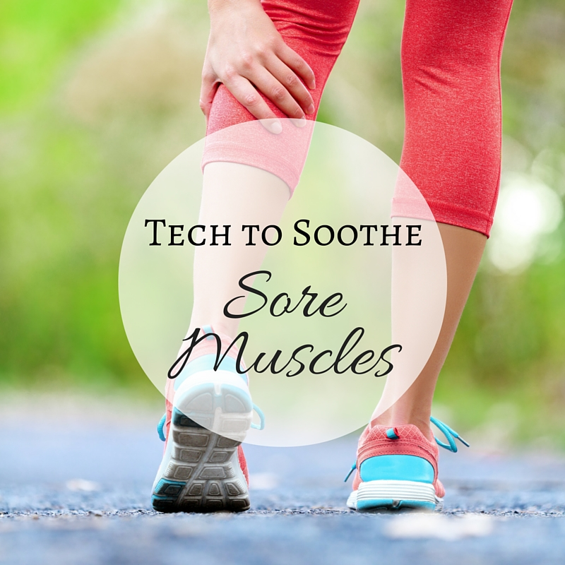 Tech to Soothe Sore Muscles