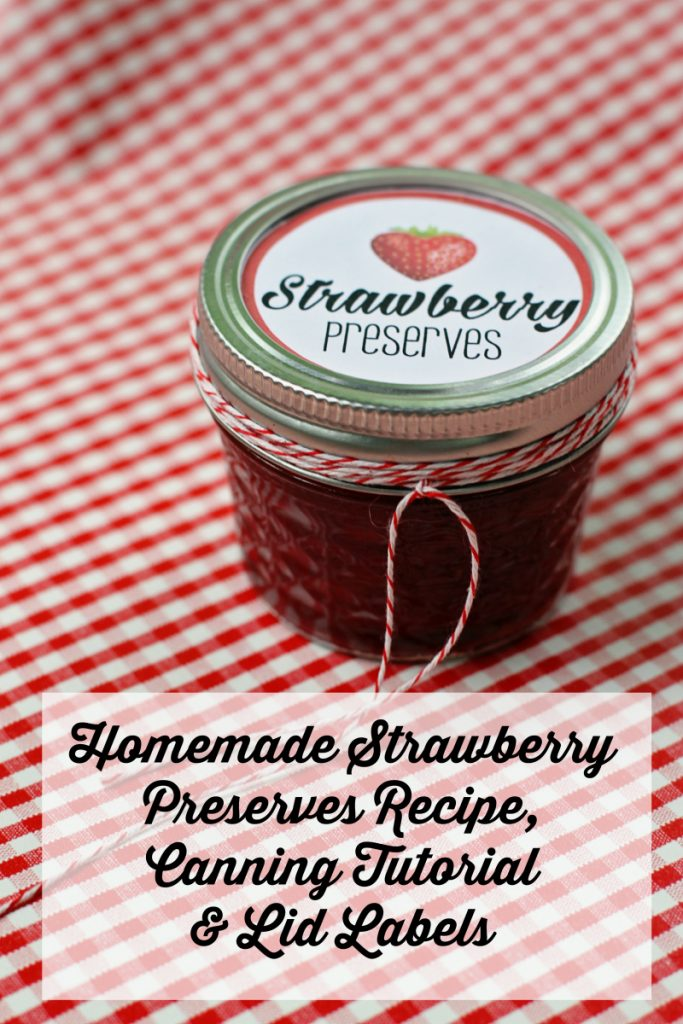 Homemade Strawberry Preserves Recipe Canning Tutorial and Labels