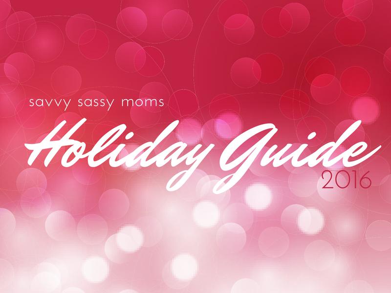 Savvy Sassy Moms 2016 Holiday Guide