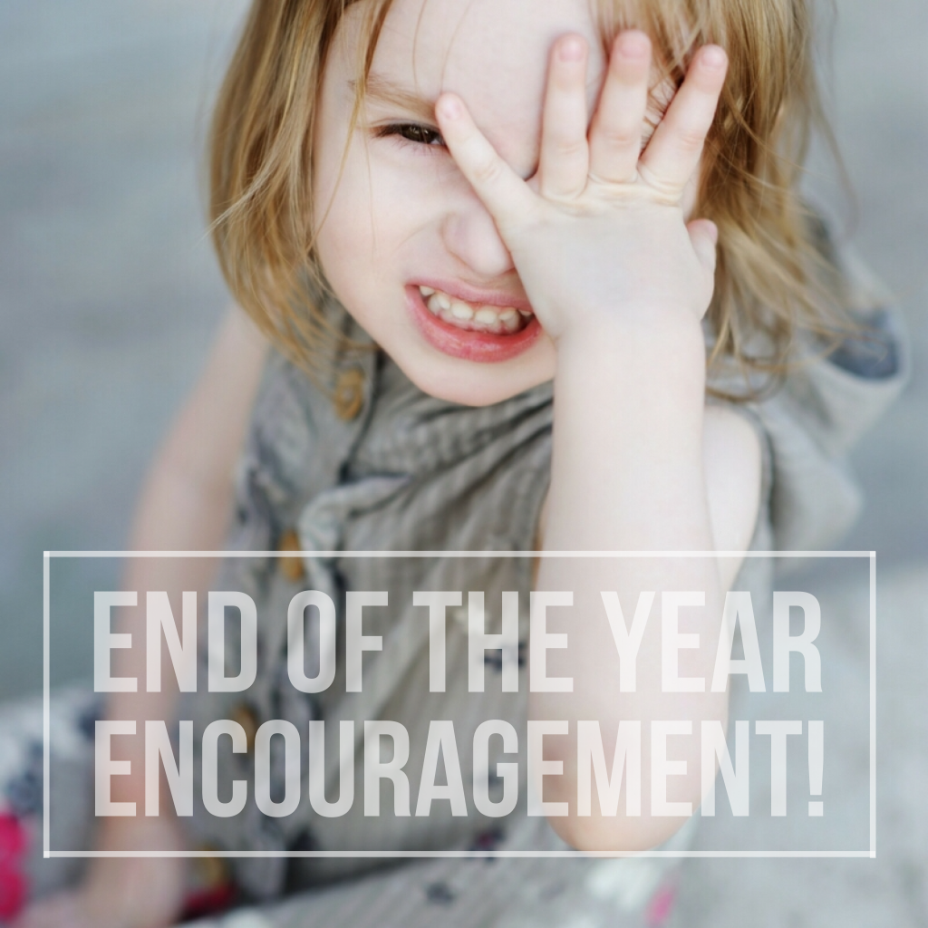 End of the year encouragement